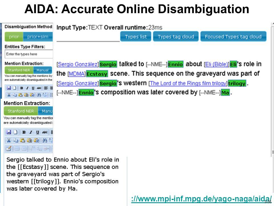 AIDA: Accurate Online Disambiguation http://www.mpi-inf.mpg.de/yago-naga/aida/ 3-36