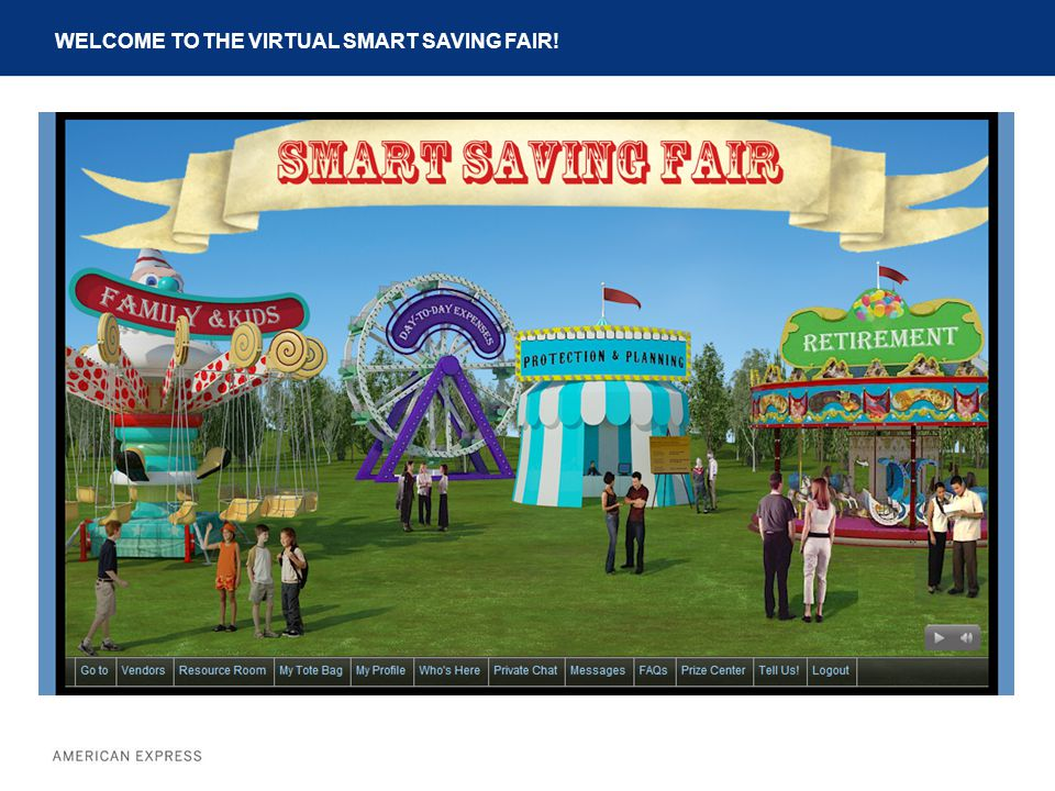 WELCOME TO THE VIRTUAL SMART SAVING FAIR!
