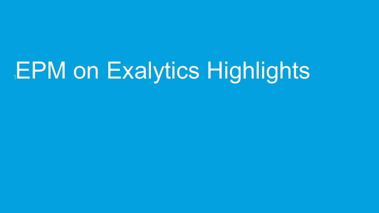 ‏ EPM on Exalytics Highlights