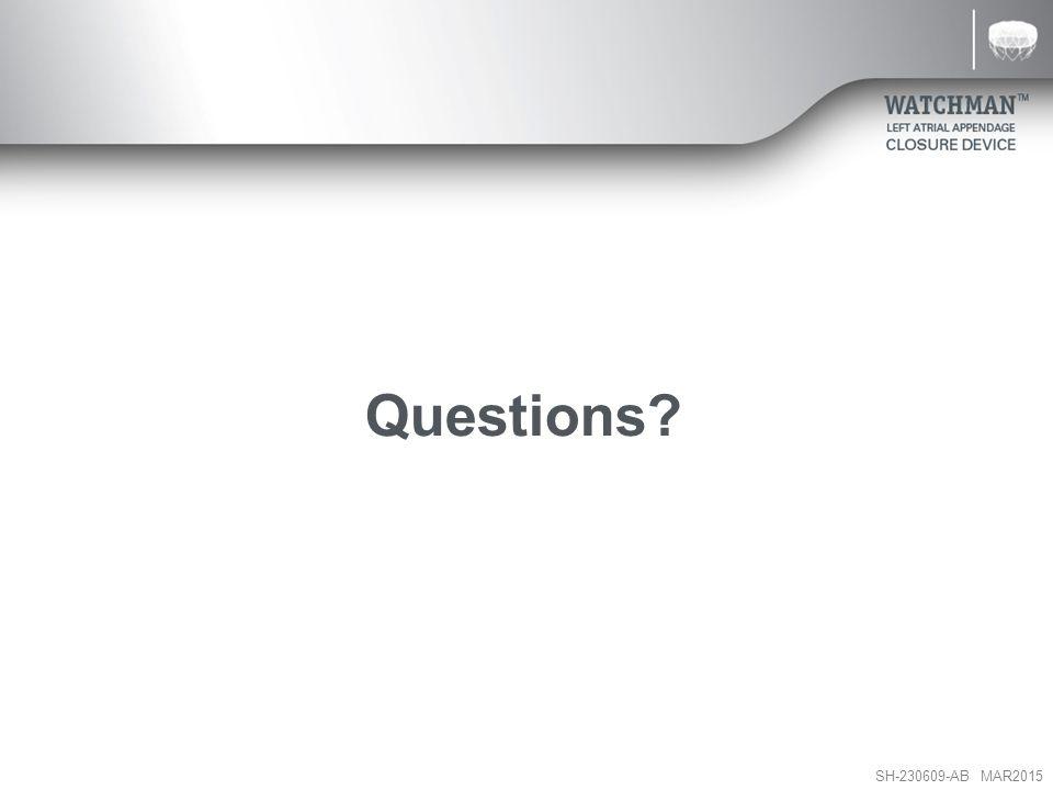 SH-230609-AB MAR2015 Questions?