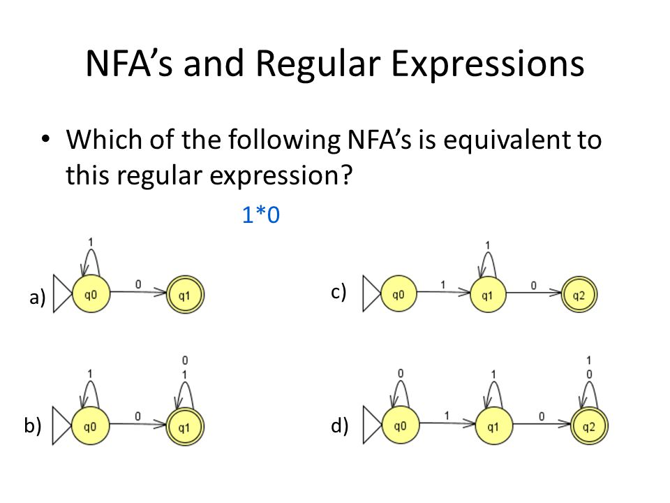 NFA's and Regular Expressions Which of the following NFA's is equivalent to this regular expression.