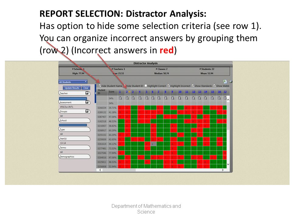 REPORT SELECTION: Distractor Analysis: Has option to hide some selection criteria (see row 1).
