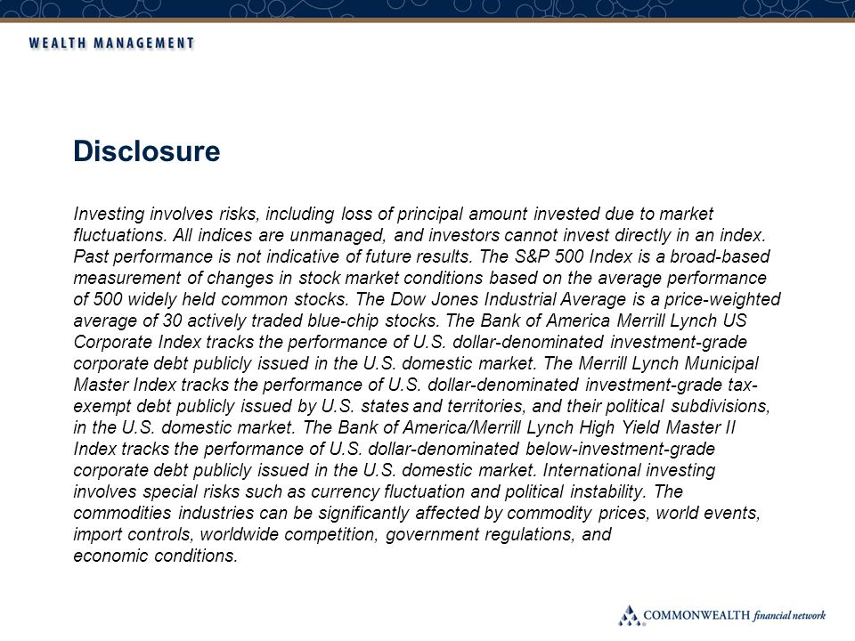 Disclosure Investing involves risks, including loss of principal amount invested due to market fluctuations. All indices are unmanaged, and investors