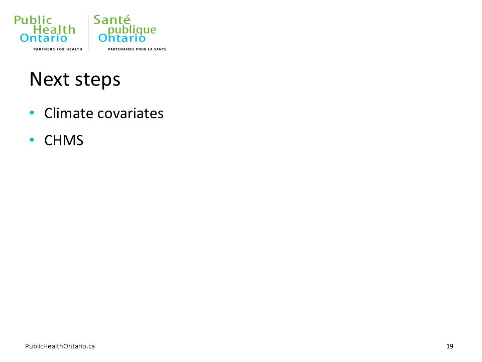 PublicHealthOntario.ca Next steps Climate covariates CHMS 19