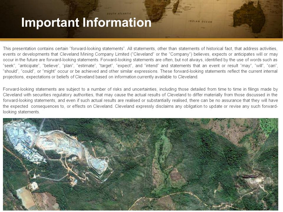 Cleveland Mining Company Limited Important Information 2 This presentation contains certain forward ‐ looking statements .