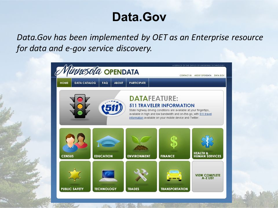 Data.Gov Data.Gov has been implemented by OET as an Enterprise resource for data and e-gov service discovery.