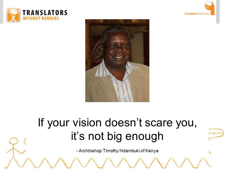 If your vision doesn't scare you, it's not big enough - Archbishop Timothy Ndambuki of Kenya
