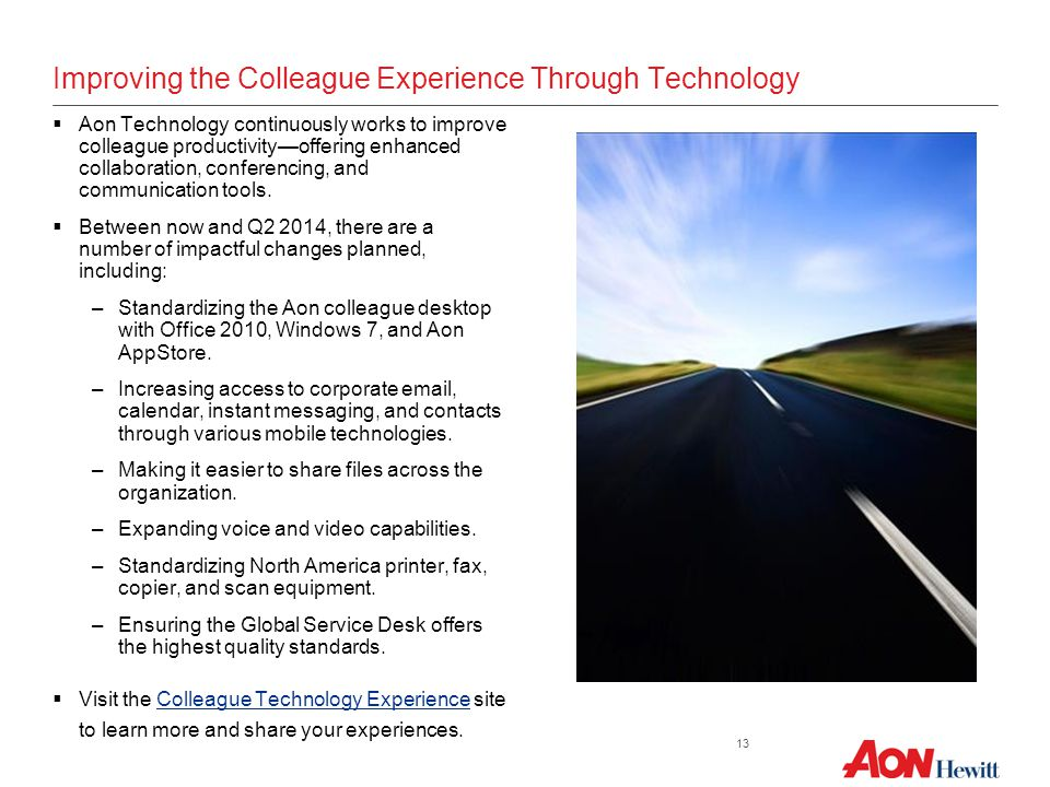Improving the Colleague Experience Through Technology  Aon Technology continuously works to improve colleague productivity—offering enhanced collabor