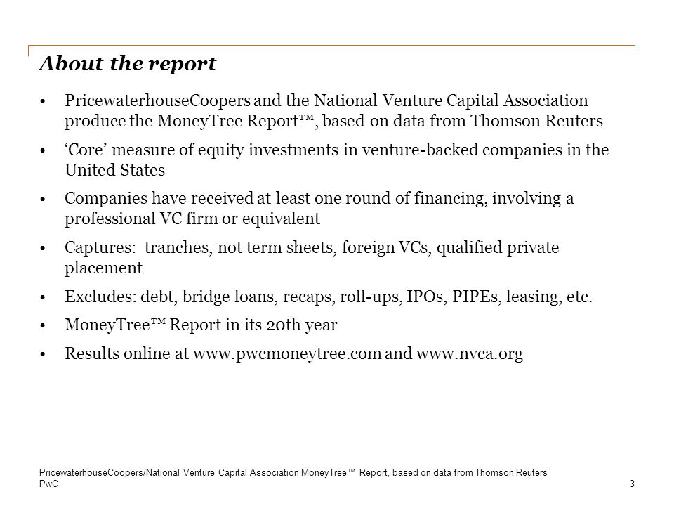 PwC Analysis of venture-backed IPO and M&A activity 24 Source: Thomson Reuters and National Venture Capital Association *Only accounts for deals with disclosed values **Includes all companies with at least one U.S.