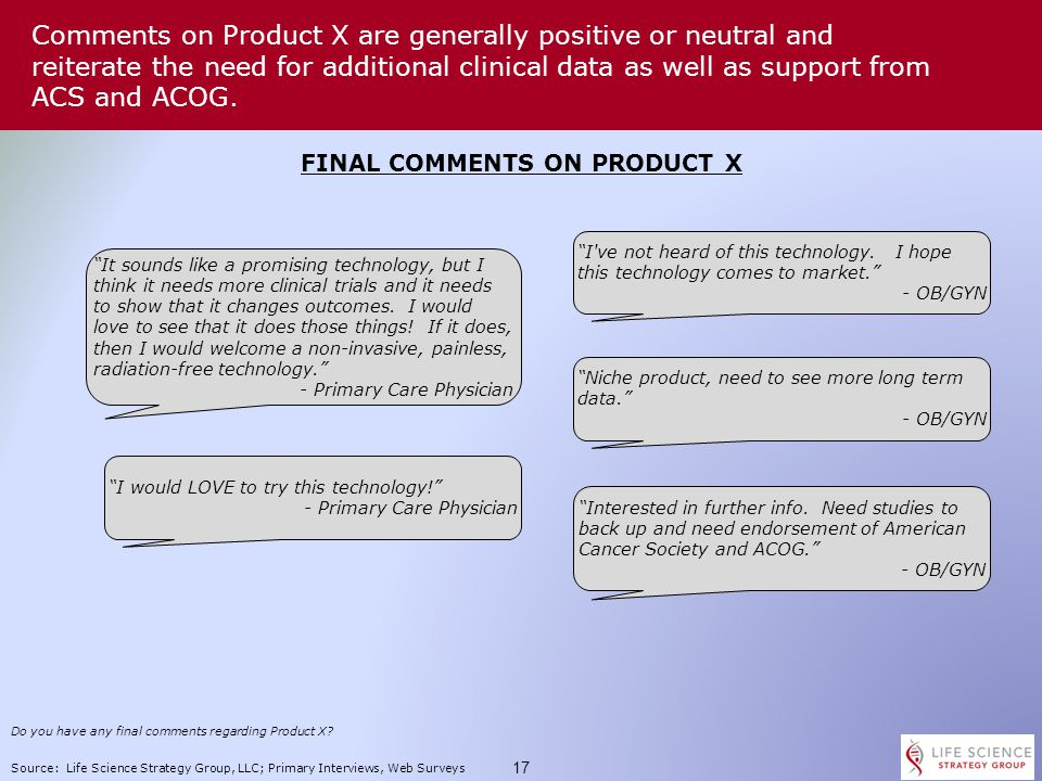16 Source: Life Science Strategy Group, LLC; Primary Interviews, Web Surveys How often would you recommend a LOW-risk patient to use Product X? How of