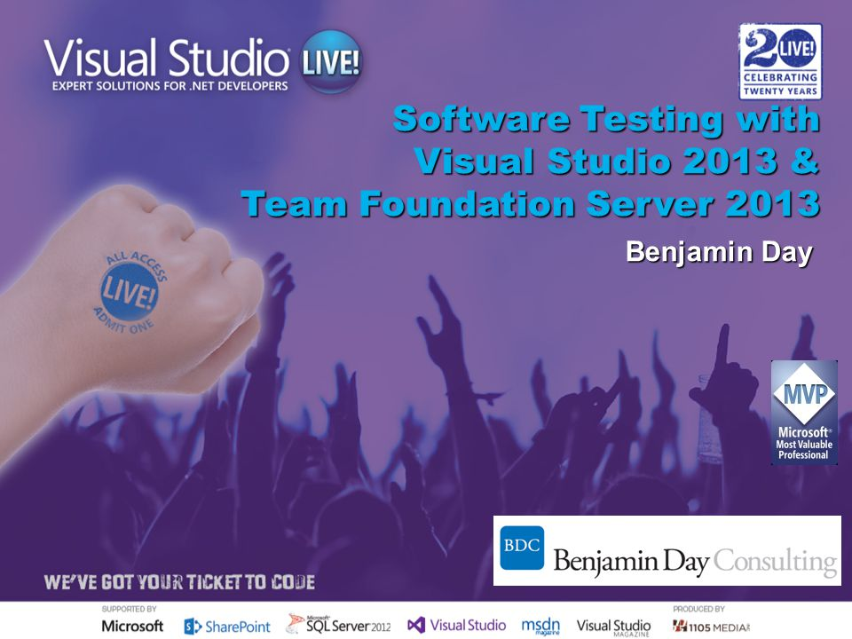 Software Testing with Visual Studio 2013 & Team Foundation Server 2013 Benjamin Day