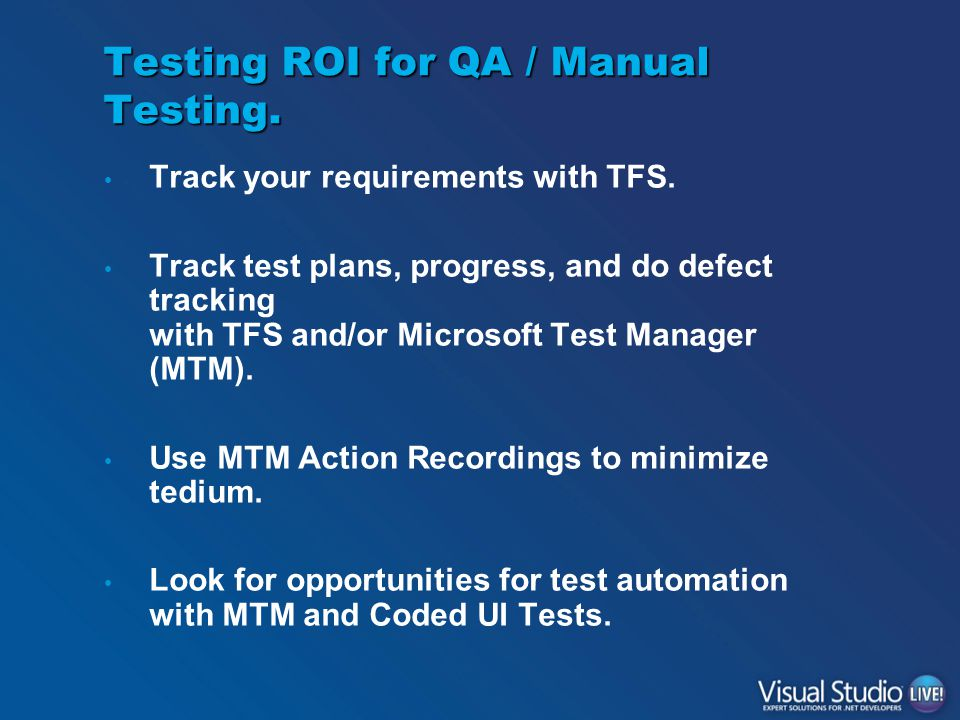 Testing ROI for QA / Manual Testing. Track your requirements with TFS.