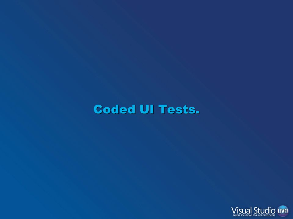 Coded UI Tests.