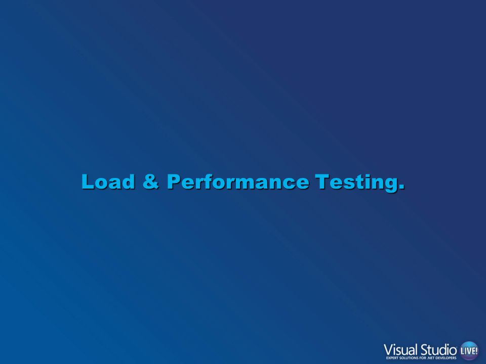Load & Performance Testing.
