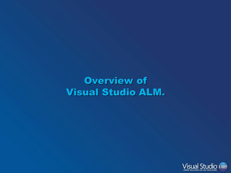 Overview of Visual Studio ALM.