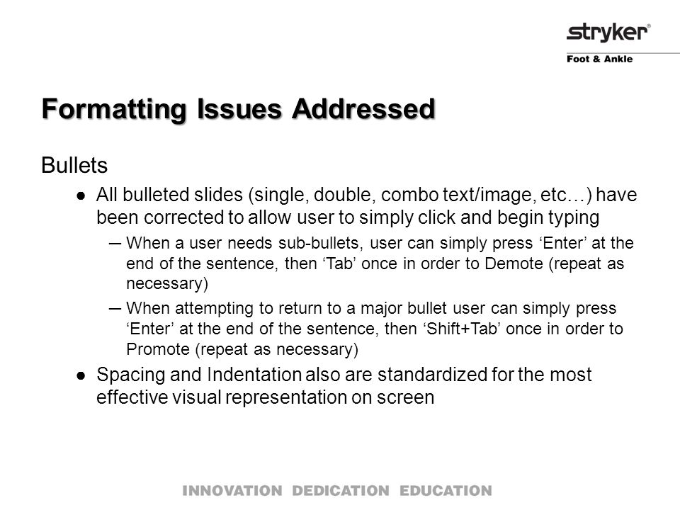 Formatting Issues Addressed Bullets ●All bulleted slides (single, double, combo text/image, etc…) have been corrected to allow user to simply click an