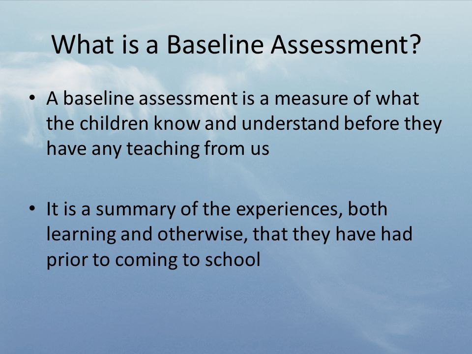 What is a Baseline Assessment.