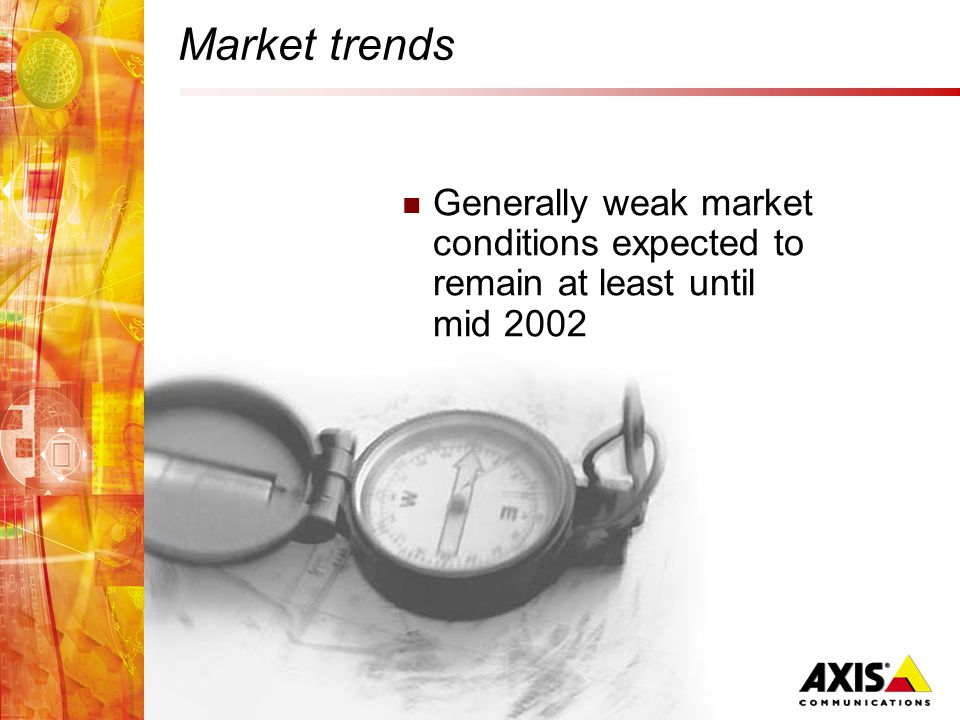 Market trends Generally weak market conditions expected to remain at least until mid 2002