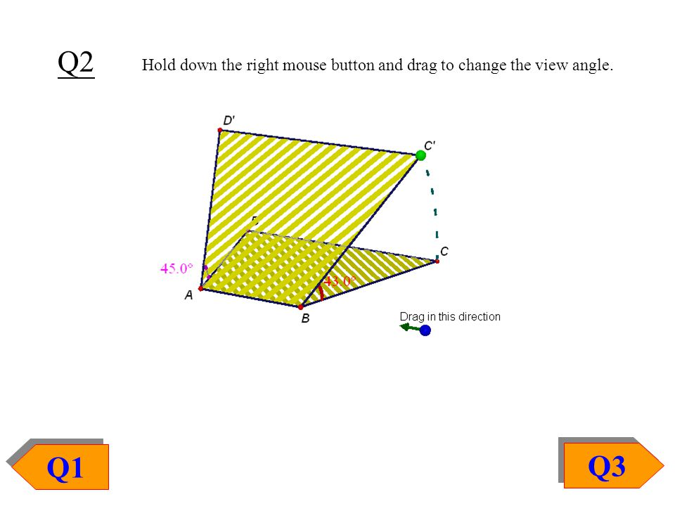 Q3 Q1 Q2 Hold down the right mouse button and drag to change the view angle.