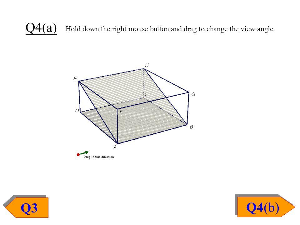 Q3 Q4(a) Q4(b) Q4(b) Hold down the right mouse button and drag to change the view angle.