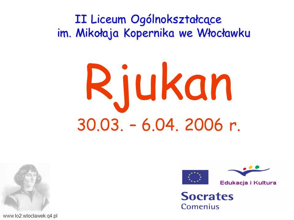 Rjukan 30.03. – 6.04. 2006 r. II Liceum Ogólnokształcące im.