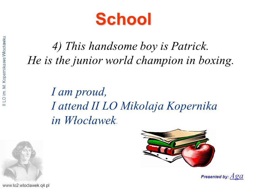 www.lo2.wloclawek.q4.pl II LO im. M. Kopernika we Włocławku 4) This handsome boy is Patrick.