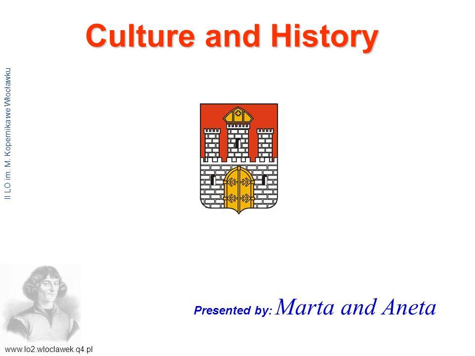 Culture and History www.lo2.wloclawek.q4.pl II LO im.