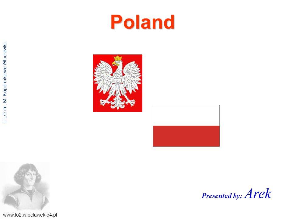Poland II LO im. M. Kopernika we Włocławku Presented by: Arek