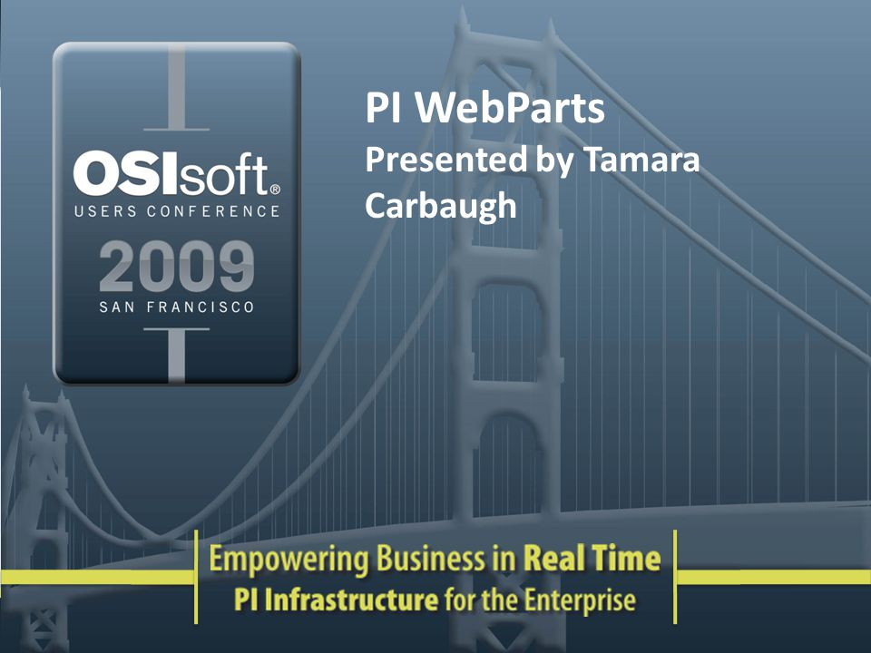 PI WebParts Presented by Tamara Carbaugh