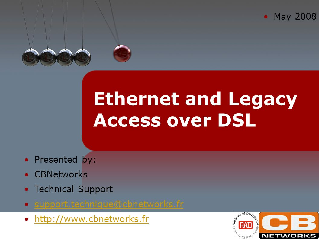 Ethernet and Legacy Access over DSL for TS2008 Slide 22 http://www.cbnetworks.fr - support.technique@cbnetworks.fr Customer Premises IPDSLAM PBX E1 LA-110 ETH CO/POP TDMoIP Gateway IPmux Gmux GbE TDM Customer Premises PBX E1 LA-110 ETH SHDSL IPDSLAM SHDSL PSN Eth/IP/MPLS RNC IPDSLAM ASMi-54 LA-210 Node-B PSN Eth/IP/MPLS n x SHDSL GbE ETH & Legacy Over DSL Fast Ethernet