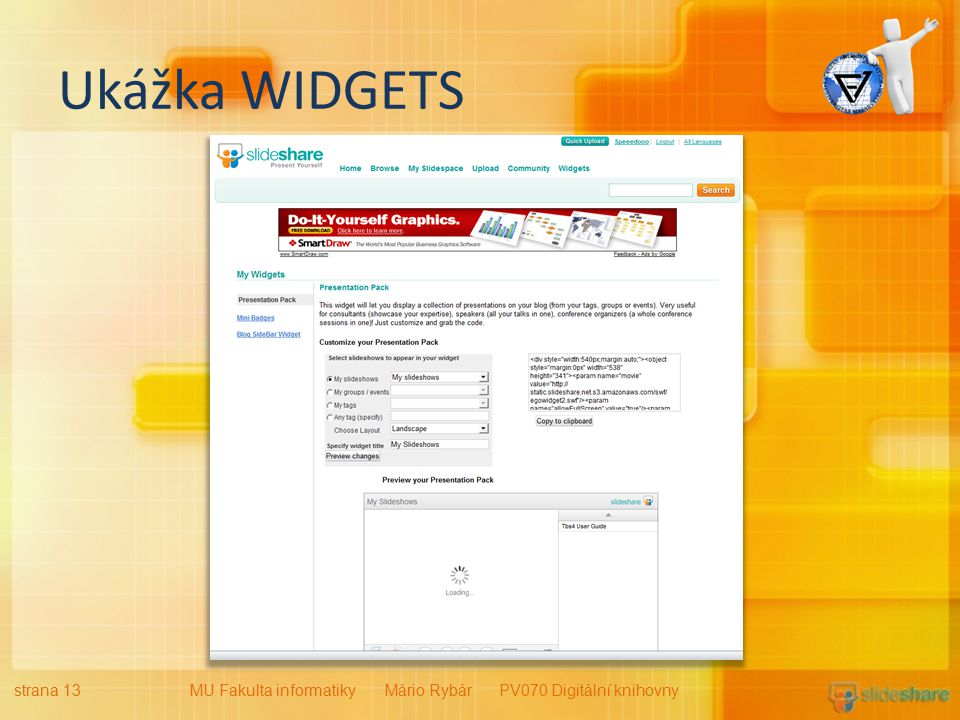 Ukážka WIDGETS strana 13MU Fakulta informatiky Mário Rybár PV070 Digitální knihovny