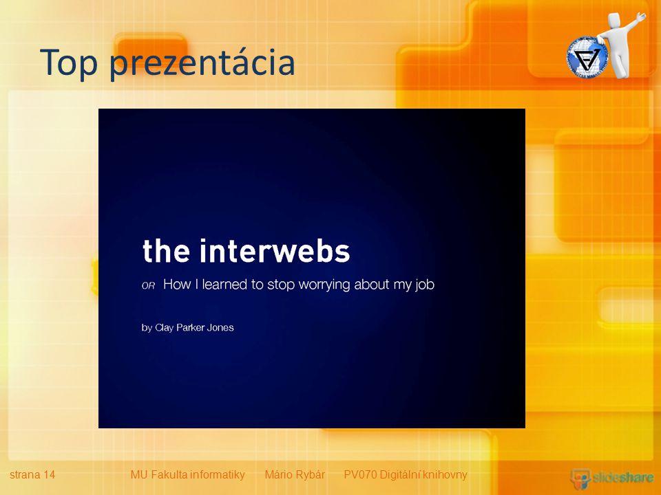Top prezentácia strana 14MU Fakulta informatiky Mário Rybár PV070 Digitální knihovny