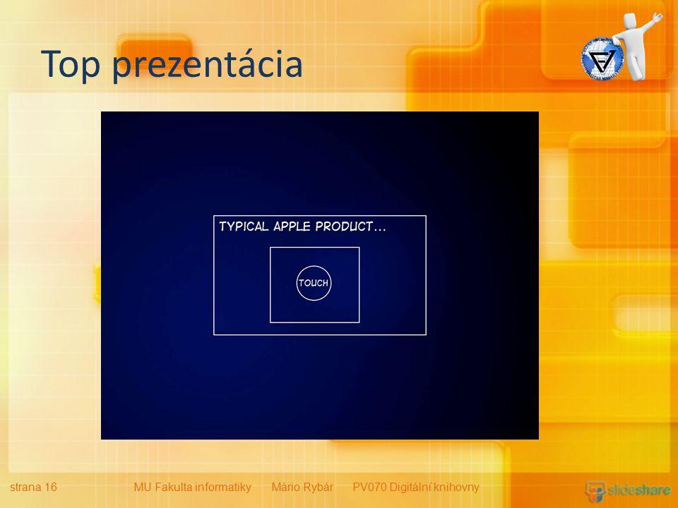 Top prezentácia strana 16MU Fakulta informatiky Mário Rybár PV070 Digitální knihovny