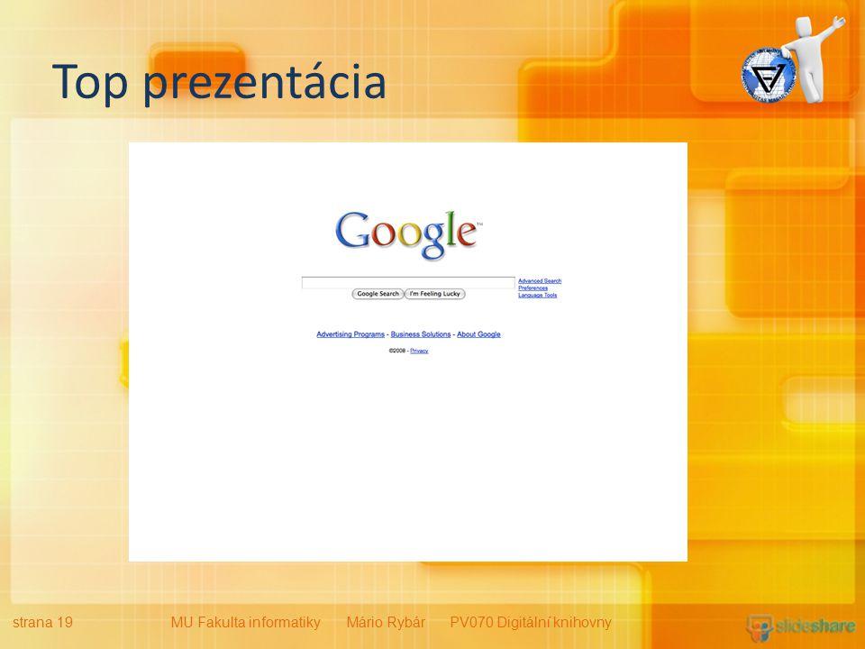 Top prezentácia strana 19MU Fakulta informatiky Mário Rybár PV070 Digitální knihovny