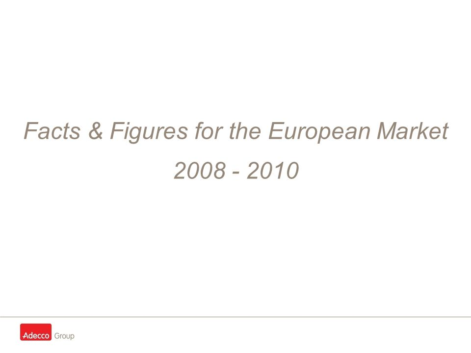 Facts & Figures for the European Market 2008 - 2010