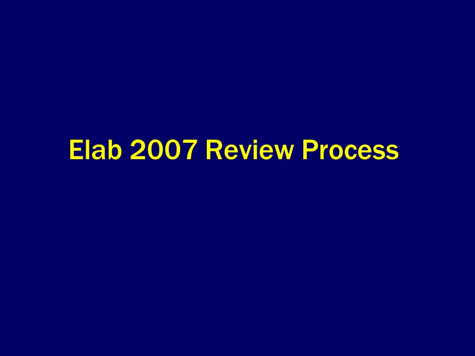 Elab 2007 Review Process