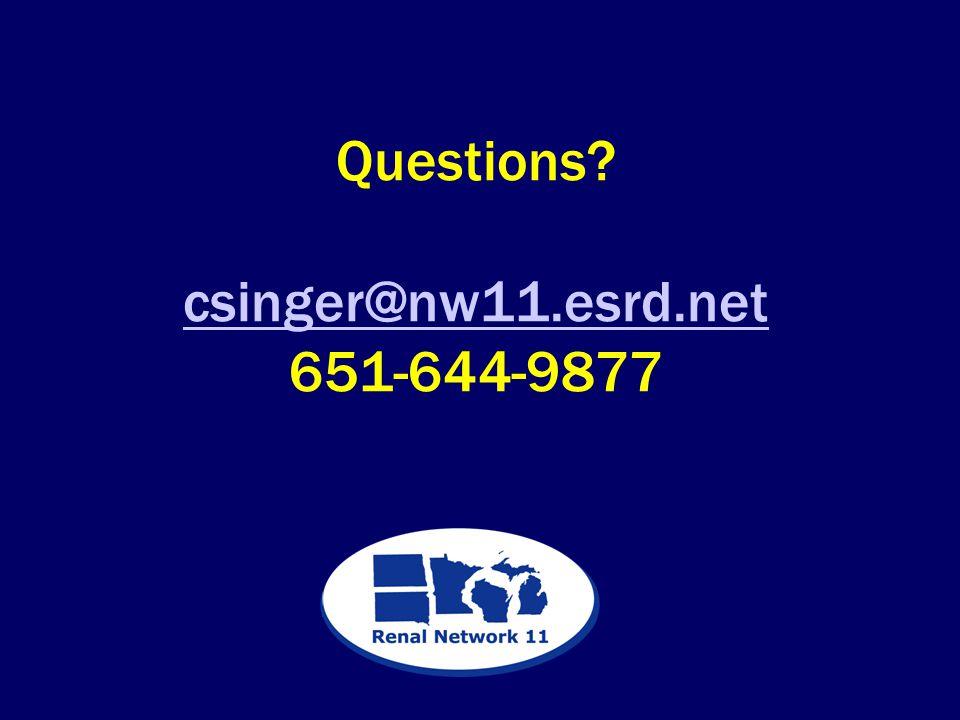 Questions csinger@nw11.esrd.net 651-644-9877 csinger@nw11.esrd.net