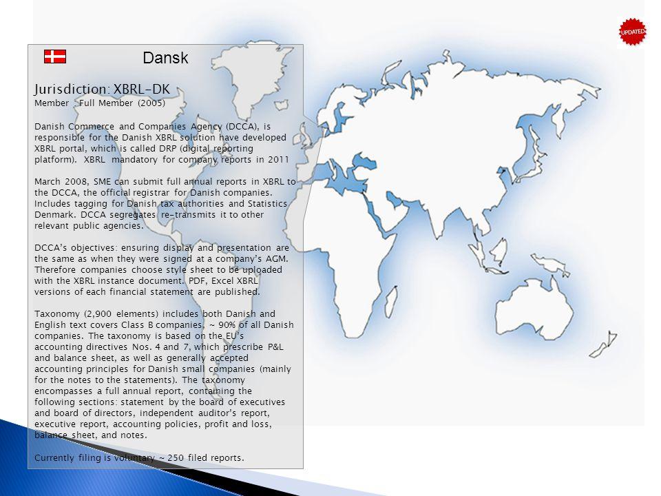 Dansk Jurisdiction: XBRL-DK Member : Full Member (2005) Danish Commerce and Companies Agency (DCCA), is responsible for the Danish XBRL solution have