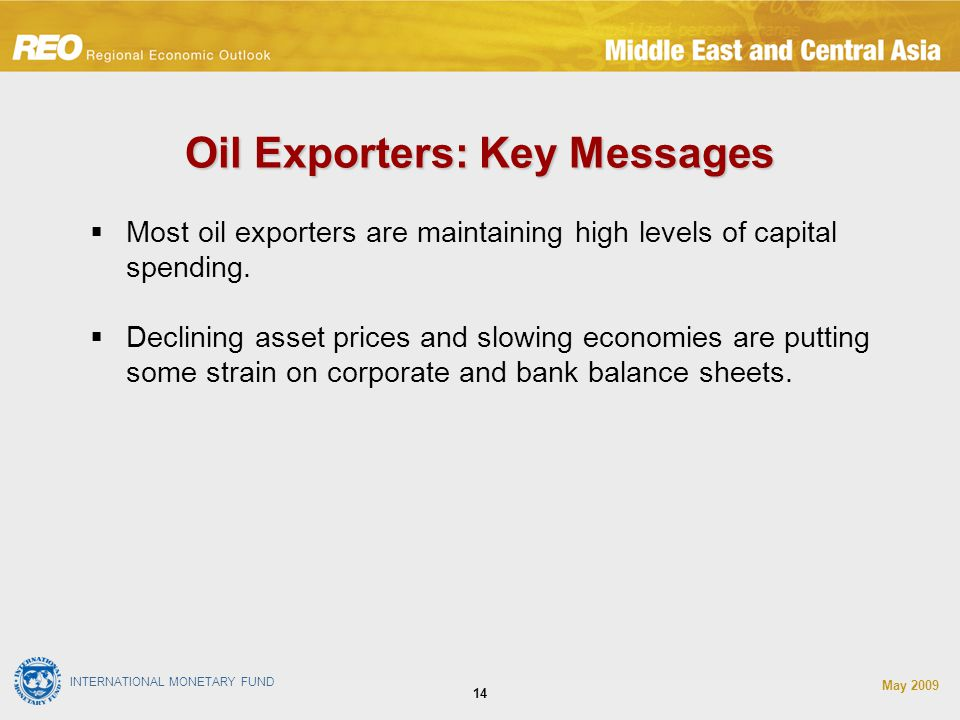 INTERNATIONAL MONETARY FUND May  Most oil exporters are maintaining high levels of capital spending.