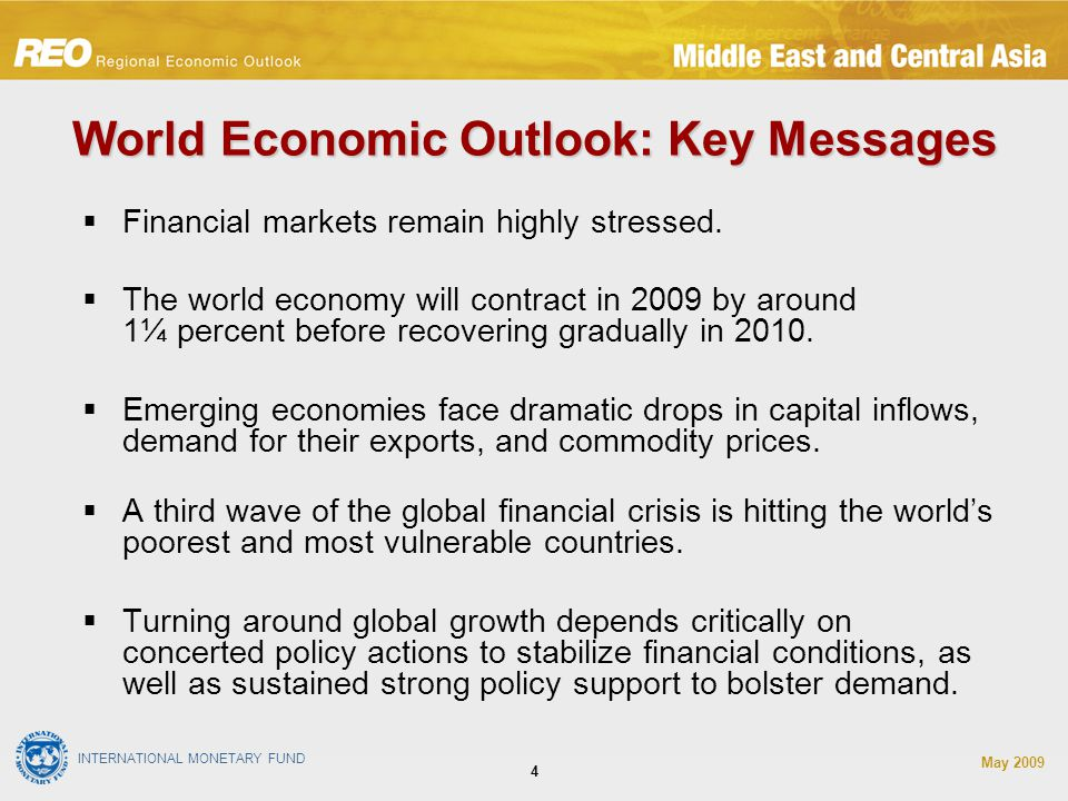 INTERNATIONAL MONETARY FUND May World Economic Outlook: Key Messages  Financial markets remain highly stressed.