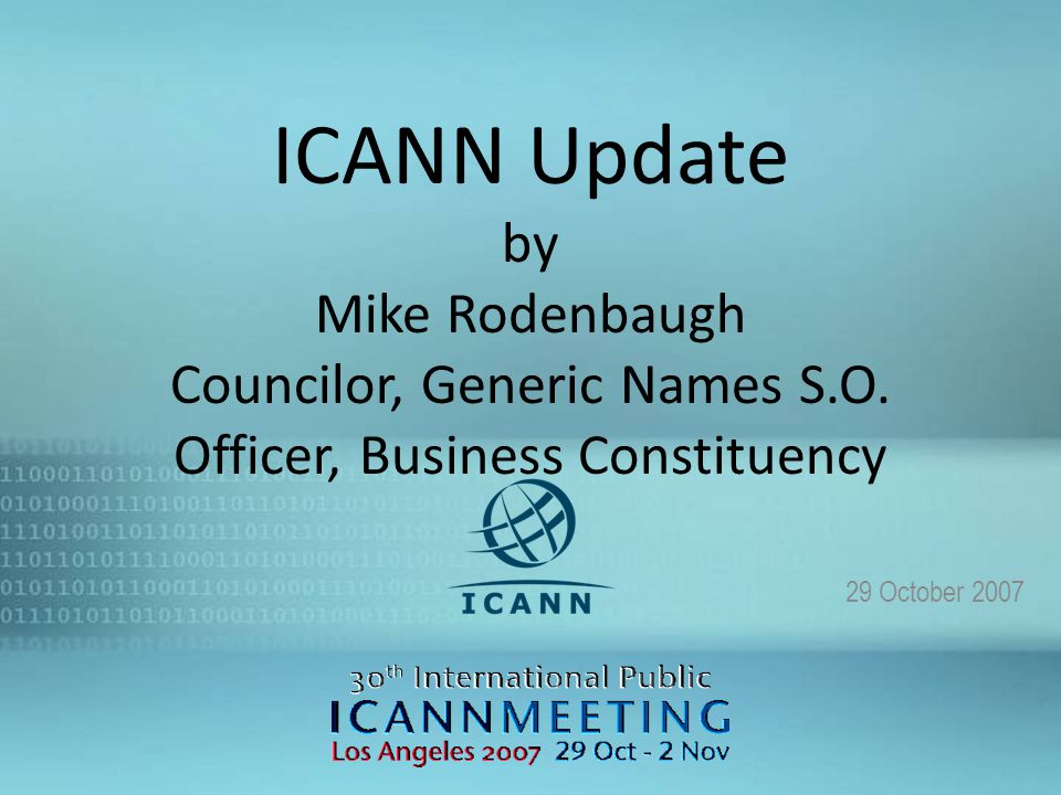 1 ICANN Update by Mike Rodenbaugh Councilor, Generic Names S.O.