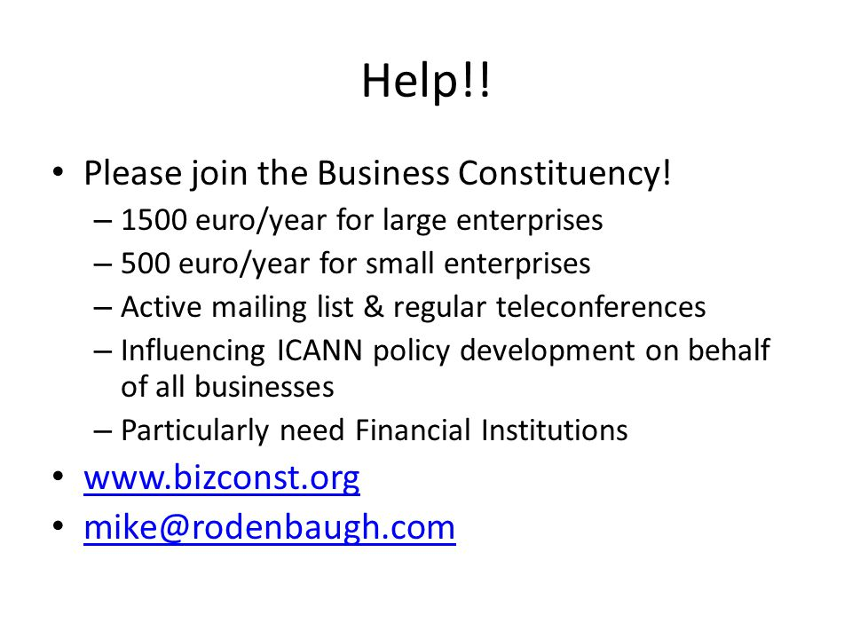 Help!. Please join the Business Constituency.