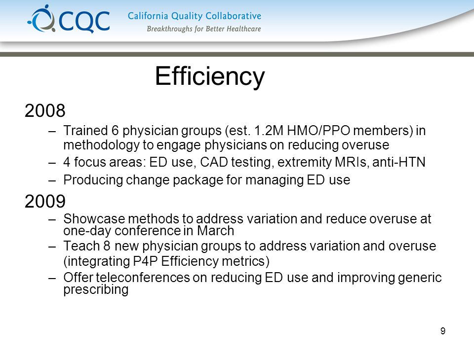9 Efficiency 2008 –Trained 6 physician groups (est.