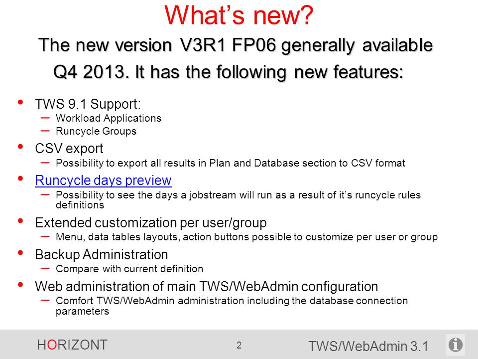 HORIZONT 2 TWS/WebAdmin 3.1 What's new.