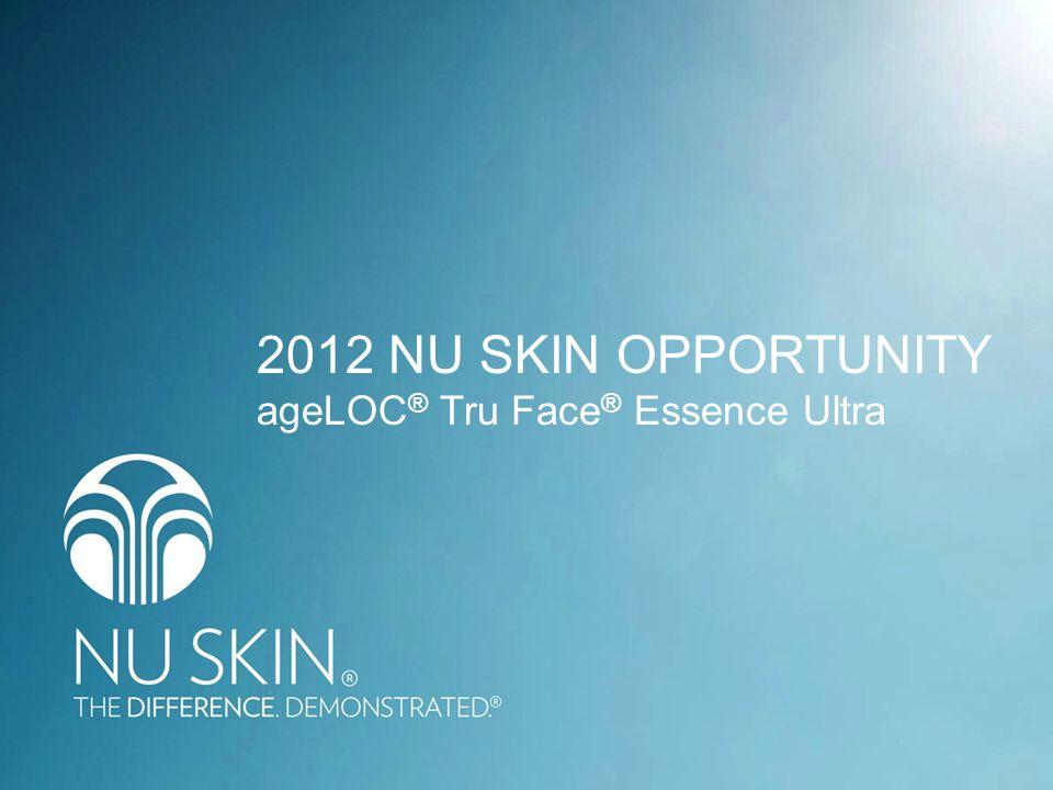 2012 NU SKIN OPPORTUNITY ageLOC ® Tru Face ® Essence Ultra