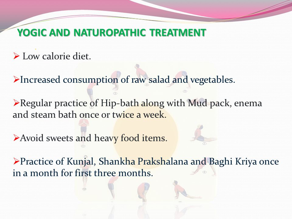 YOGIC AND NATUROPATHIC TREATMENT.  Low calorie diet.