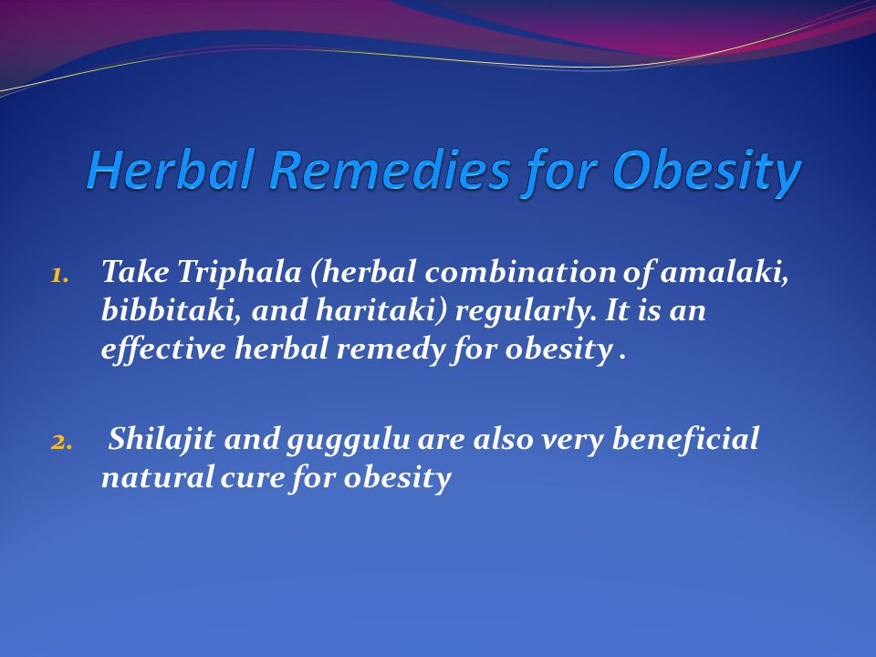 1. Take Triphala (herbal combination of amalaki, bibbitaki, and haritaki) regularly.