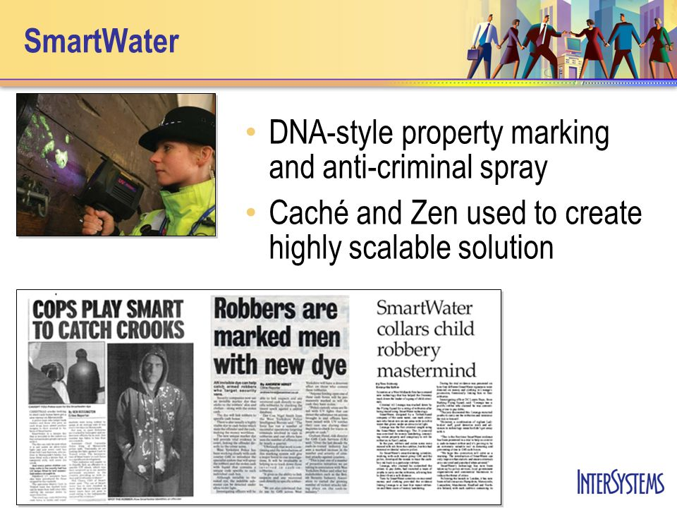 SmartWater DNA-style property marking and anti-criminal spray Caché and Zen used to create highly scalable solution