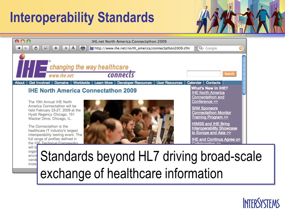 Interoperability Standards Standards beyond HL7 driving broad-scale exchange of healthcare information