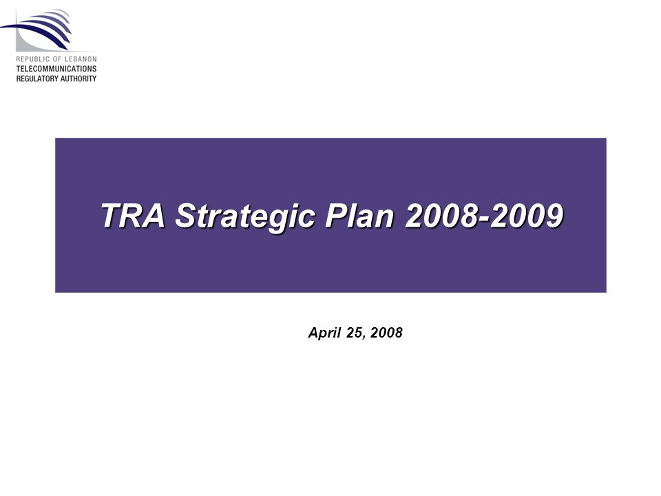 TRA Strategic Plan 2008-2009 April 25, 2008